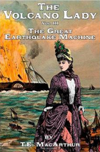The Volcano Lady: Vol. 3 - The Great Earthquake Machine (Volume 3) - S. N. Jacobsen, T.E. MacArthur