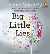 Big Little Lies - Liane Moriarty, Caroline Lee