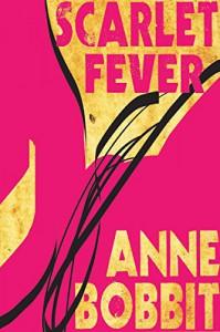 Scarlet Fever 1 - Anne Bobbit