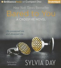 Bared to You  - Sylvia Day, Christina Traister