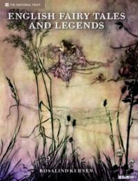 English Fairy Tales & Legends - Rosalind Kerven