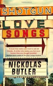 Shotgun Lovesongs by Butler, Nickolas (2014) Hardcover - Nickolas Butler