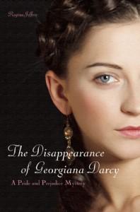 The Disappearance of Georgiana Darcy: A Pride and Prejudice Mystery - Regina Jeffers