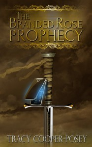 The Branded Rose Prophecy - Tracy Cooper-Posey