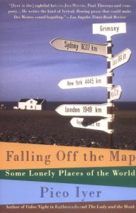 Falling Off the Map: Some Lonely Places of The World - Pico Iyer, Anthea Lingeman
