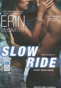 Slow Ride  - Erin McCarthy, Emily Durante