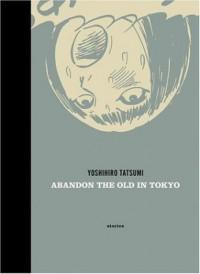 Abandon the Old in Tokyo - Yoshihiro Tatsumi, Adrian Tomine