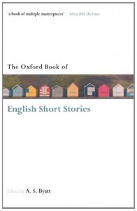 The Oxford Book of English Short Stories (Oxford Books of Prose & Verse) - A.S. Byatt