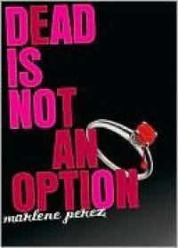Dead Is Not An Option (Dead Is, #5) - Marlene Perez