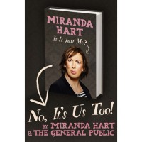 No, It's Us Too! - Miranda Hart,  General Public