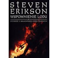 Wspomnienie lodu (Malazańska Księga Poległych, #3) - Steven Erikson