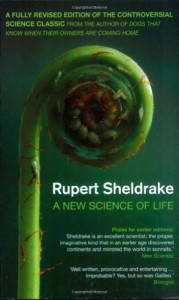 A new science of life: the hypothesis of formative causation - Rupert Sheldrake