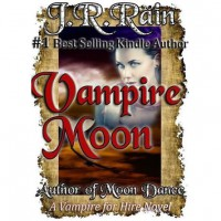 Vampire Moon (Vampire for Hire, #2) - J.R. Rain