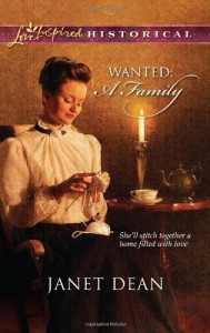 Wanted: A Family (Love Inspired Historical) - Janet Dean