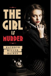 The Girl is Murder - Kathryn Miller Haines