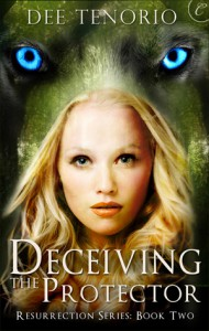 Deceiving the Protector (Resurrection, #2) - Dee Tenorio