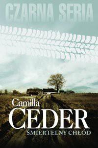 Śmiertelny chłód - Camilla Ceder