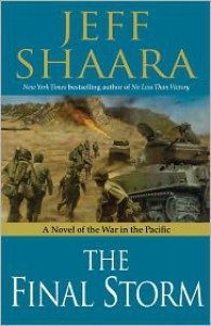 The Final Storm: A Novel of the War in the Pacific - Jeff Shaara