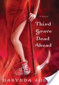 Third Grave Dead Ahead (Charley Davidson #3) - Darynda Jones