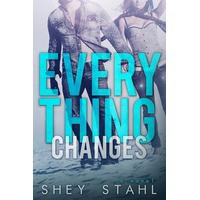 Everything Changes - Shey Stahl