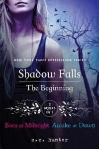 The Beginning: Born at Midnight and Awake at Dawn (Shadow Falls, #1-2) - C.C. Hunter