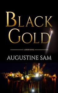 BLACK GOLD - Augustine Sam
