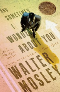 And Sometimes I Wonder About You: A Leonid McGill Mystery - Walter Mosley