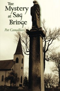 The Mystery at Sag Bridge - Pat Camalliere