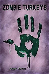 Zombie Turkeys (The Life After Life Chronicles, #1) - Andy Zach, Sean Flanagan, Dori Harrel, Rik Hall