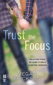 Trust the Focus - Megan Erickson