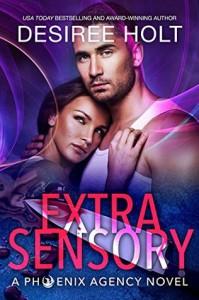 Extrasensory (The Phoenix Agency Book 2) - Desiree Holt