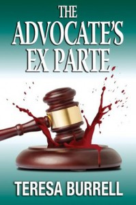 The Advocate's Exparte (The Advocate Series) - Teresa Burrell