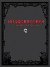 Horrorscopes: A Little Book of Misfortunes - Lucien Edwards