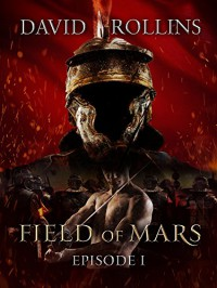 Field of Mars: Episode I (Collision) - David Rollins