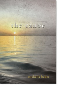 The Canoe - Michelle  Baker