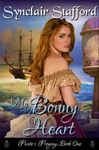 My Bonny Heart (Pirate's Progeny Book 1) - Synclair Stafford
