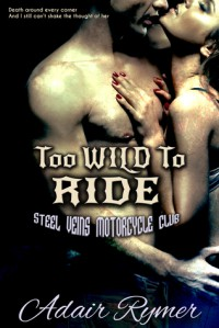 Too Wild to Ride - Adair Rymer