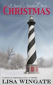A Sandy's Seashell Shop Christmas: An Outer Banks E-short - Lisa Wingate