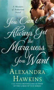 You Can't Always Get the Marquess You Want - Alexandra Hawkins