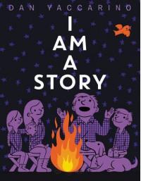 I Am a Story - Dan Yaccarino, Dan Yaccarino
