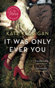 It Was Only Ever You - Kate Kerrigan