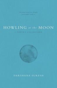 Howling at the Moon - Darshana Suresh