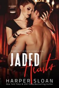 Jaded Hearts - Harper Sloan