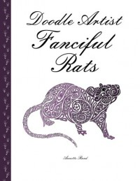 Doodle Artist - Fanciful Rats: A colouring book for grown ups - Annette Rand