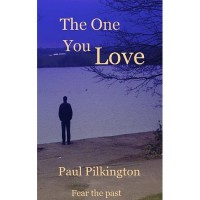 The One You Love (Emma Holden Suspense Mystery, #1) - Paul  Pilkington