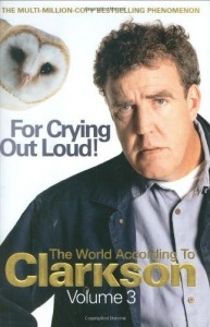 For Crying Out Loud - Jeremy Clarkson