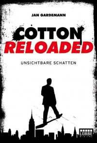Cotton Reloaded - 03: Unsichtbare Schatten - Jan Gardemann