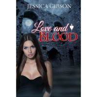Love and Blood (Blood Ties, #1) - Jessica  Gibson