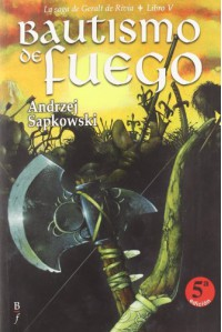 Bautismo de Fuego (La Saga de Geralt de Rivia, #5) - José María Faraldo, Andrzej Sapkowski
