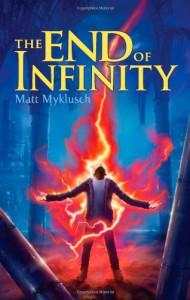 The End of Infinity - Matt Myklusch